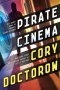 cory-doctorow-pirate-cinema-9780765329080.jpg