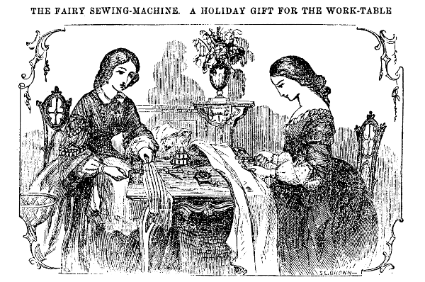 THE FAIRY SEWING-MACHINE. A HOLIDAY GIFT FOR THE WORK-TABLE