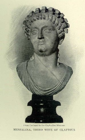 Messalina, third wife of Claudius.