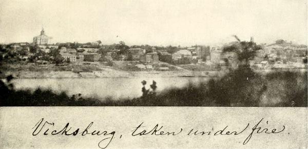 Vicksburg, taken under fire.