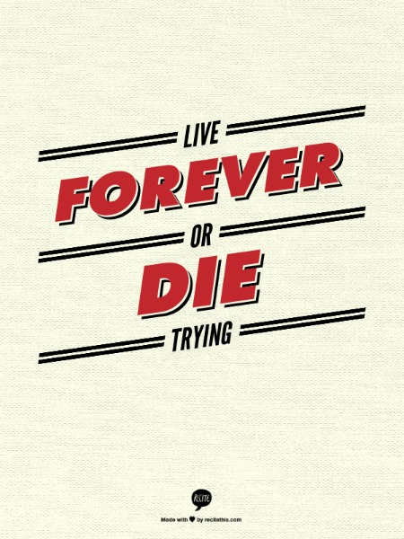 Recite This - Live Forever or Die Trying