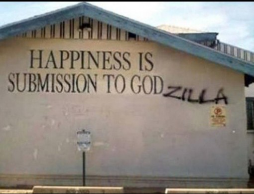Happiness Is Submission to God-zilla