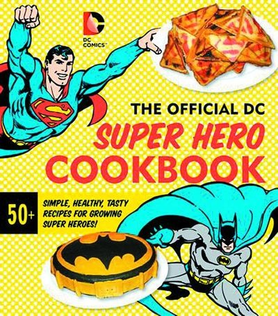 Official DC Super Hero Cookbook