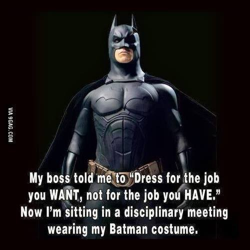 Dress for the Job You Want Batman Image