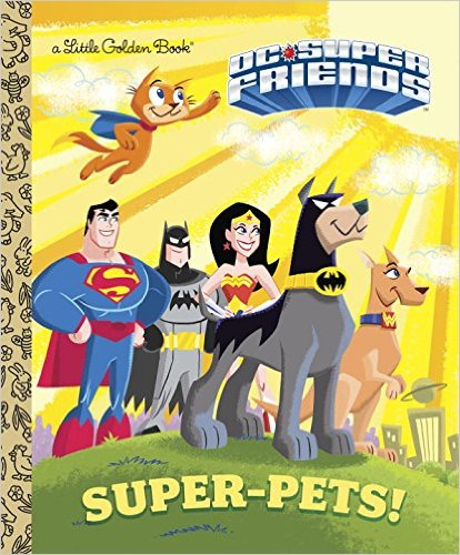 DC Super Friends: Super-Pets! Little Golden Book