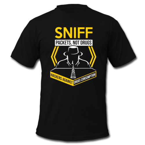 Sniff Packets, Not Drugs - T-Shirt