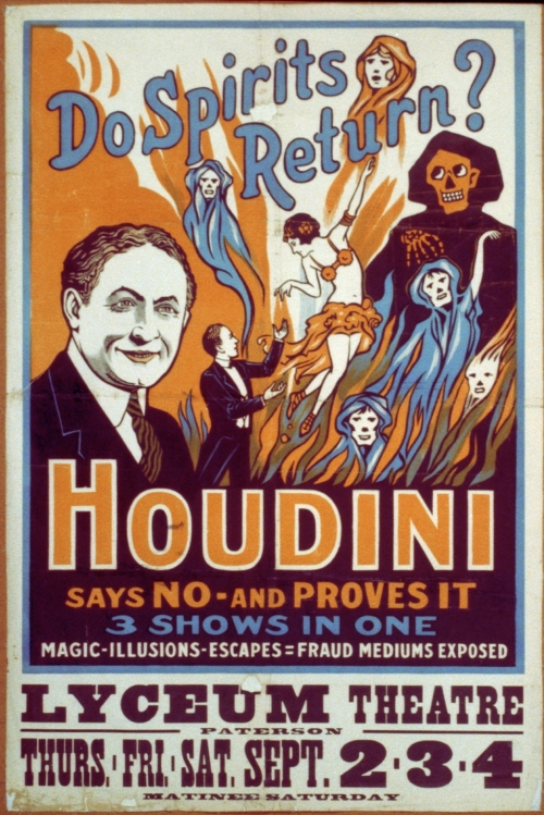 Do spirits return? Houdini says no - and proves it 3 shows in one : magic, illusions, escapes, fraud mediums exposed.