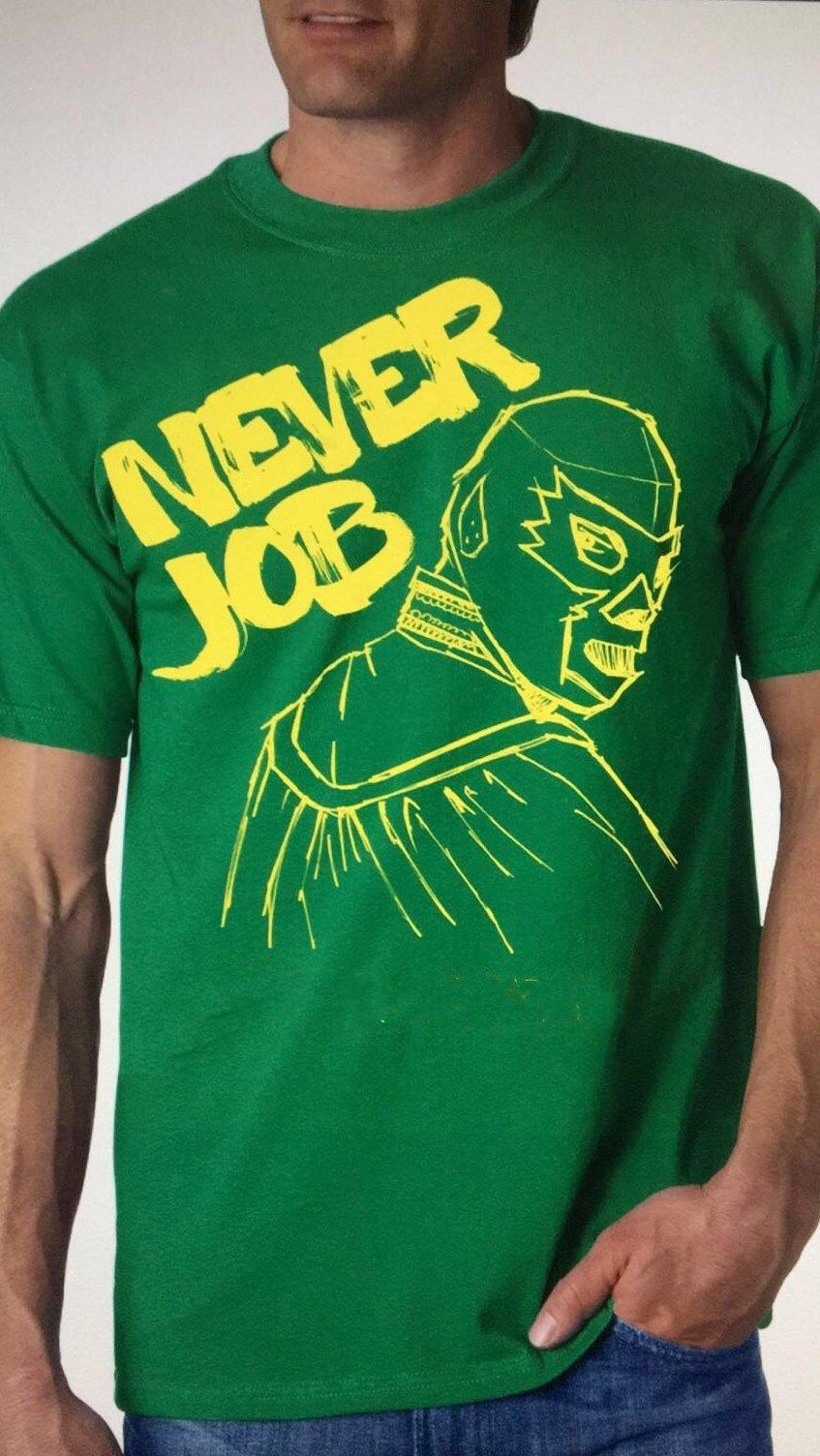Never Job T-Shirt