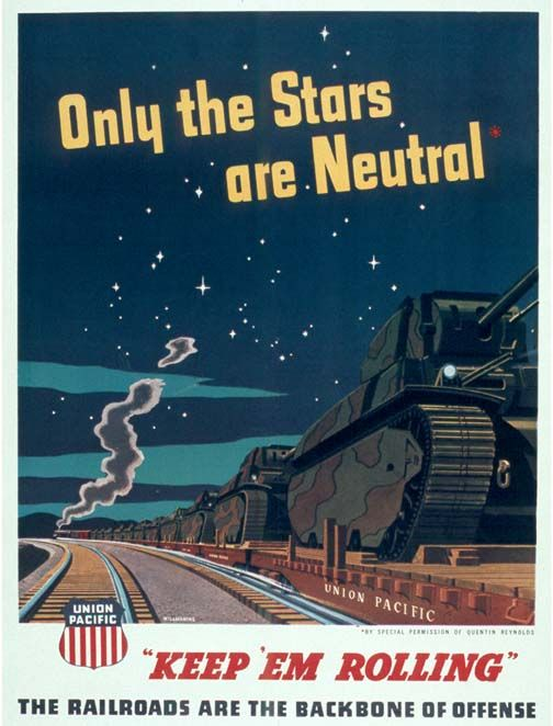 Union Pacific World War II Propaganda Poster: Only The Stars Are Neutral