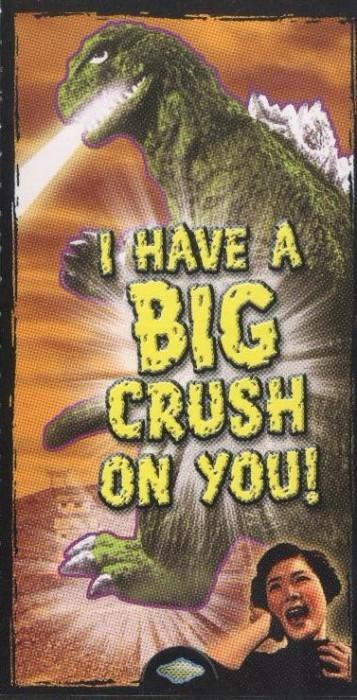 "Godzilla Valentine - ""I Have A Big Crush On You!"""