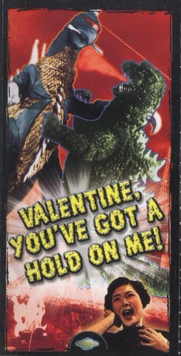 """Godzilla Valentine - """"Valentine, You've Got A Hold On Me!"""""""