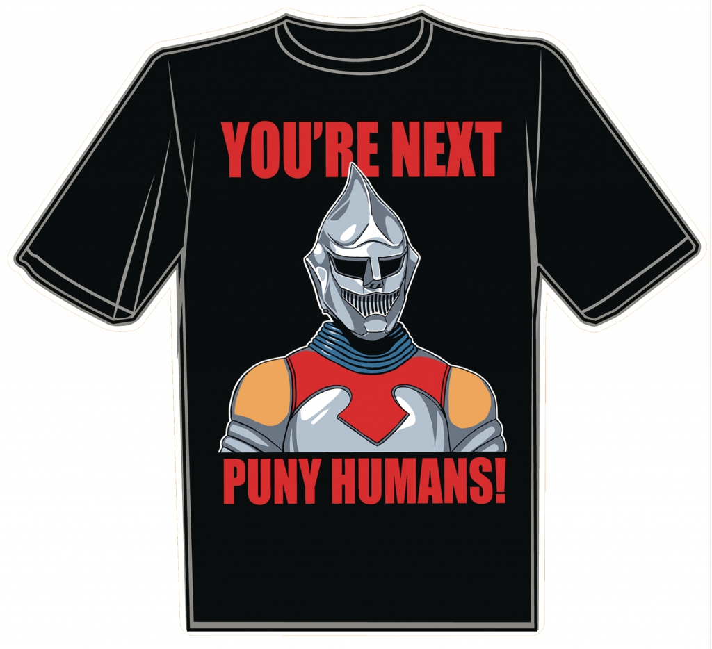 "Jet Jaguar T-Shirt - ""You're Next Puny Humans!"""