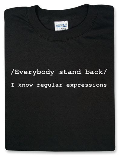 /Everybody stand back/ I know regular expressions T-Shirt