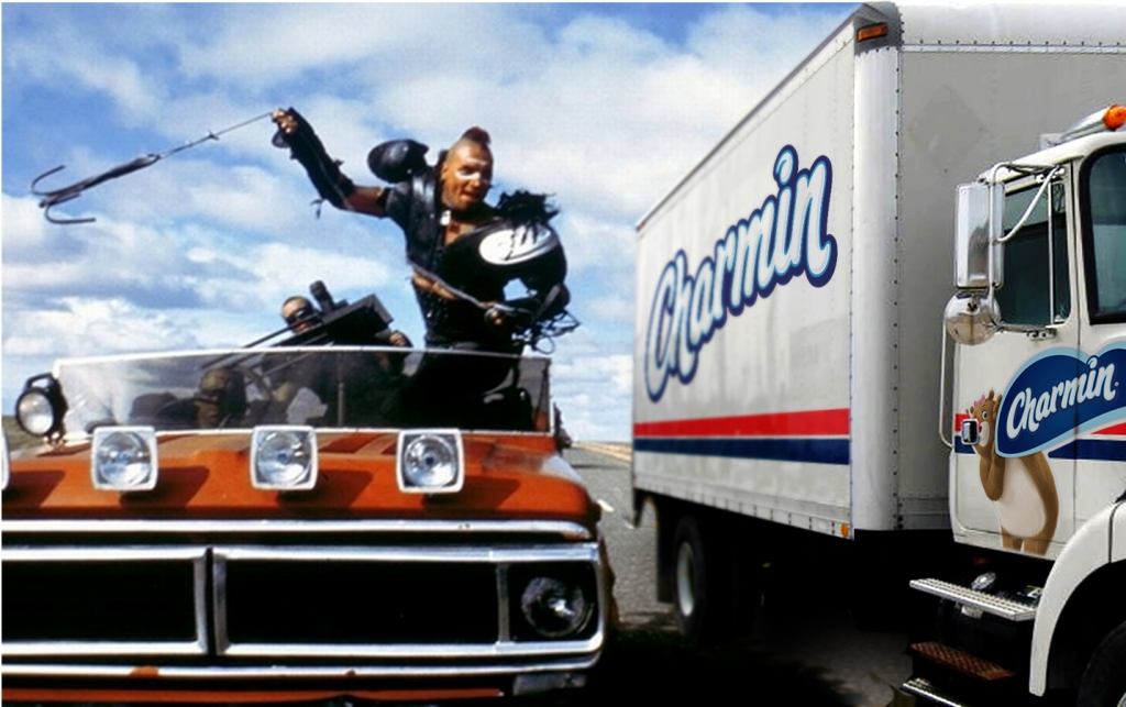 Mad Max, Don't Squeeze the Charmin