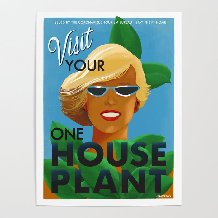 CVOID 19 Travel Posters - Visit Your One House Plant