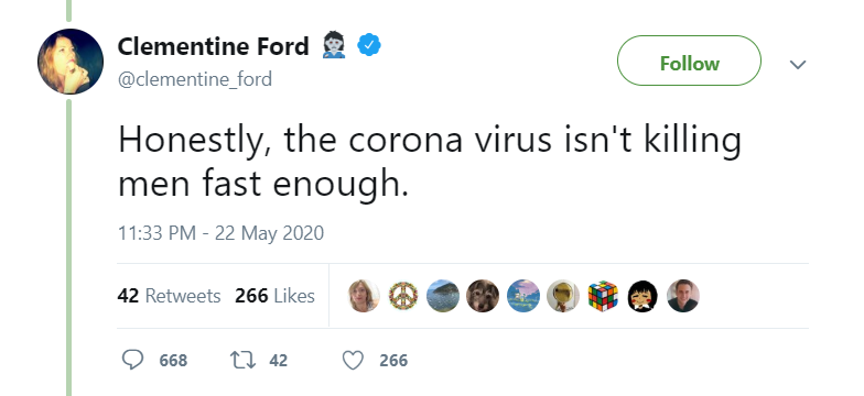 "Clementine Ford - ""Honestly, the corona virus isn't killing men fast enough"""