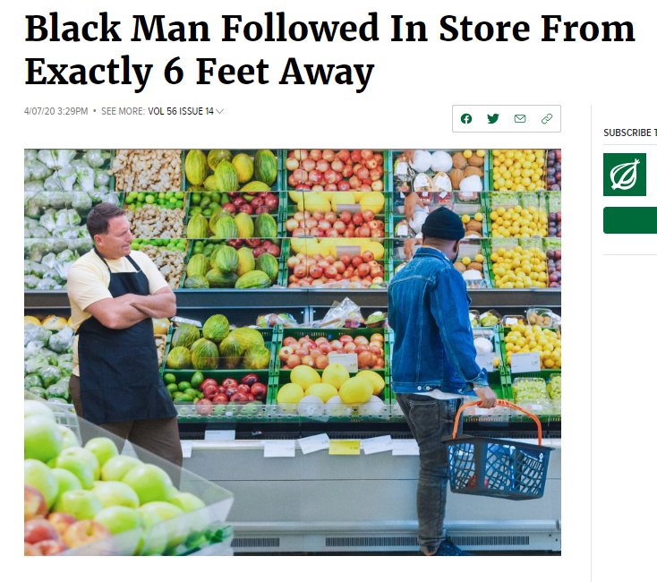 The Onion: Black Man Followed In Store From Exactly 6 Feet Away