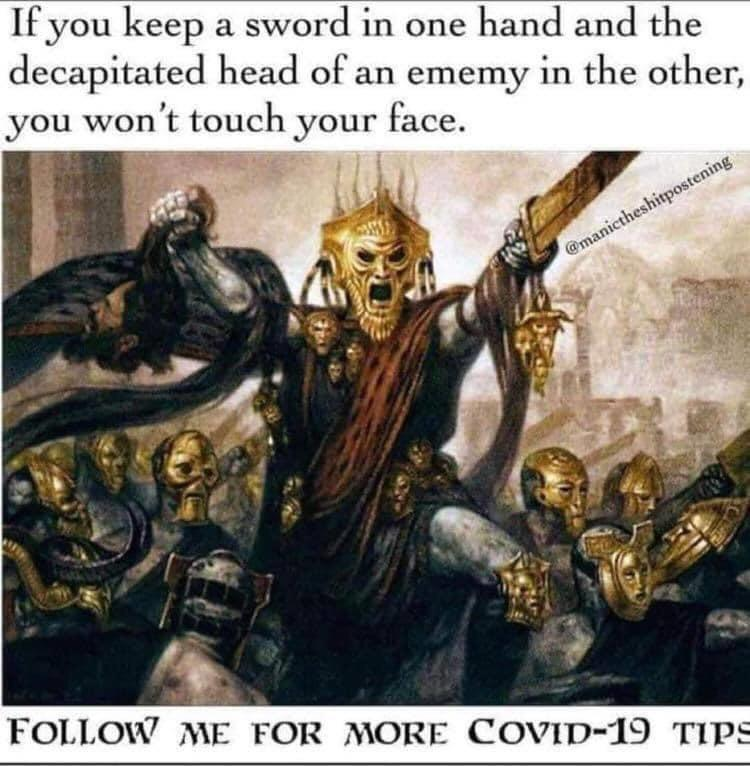 If you keep a sword in one hand and the decapitated head of an enemy in the other, you won't touch your face