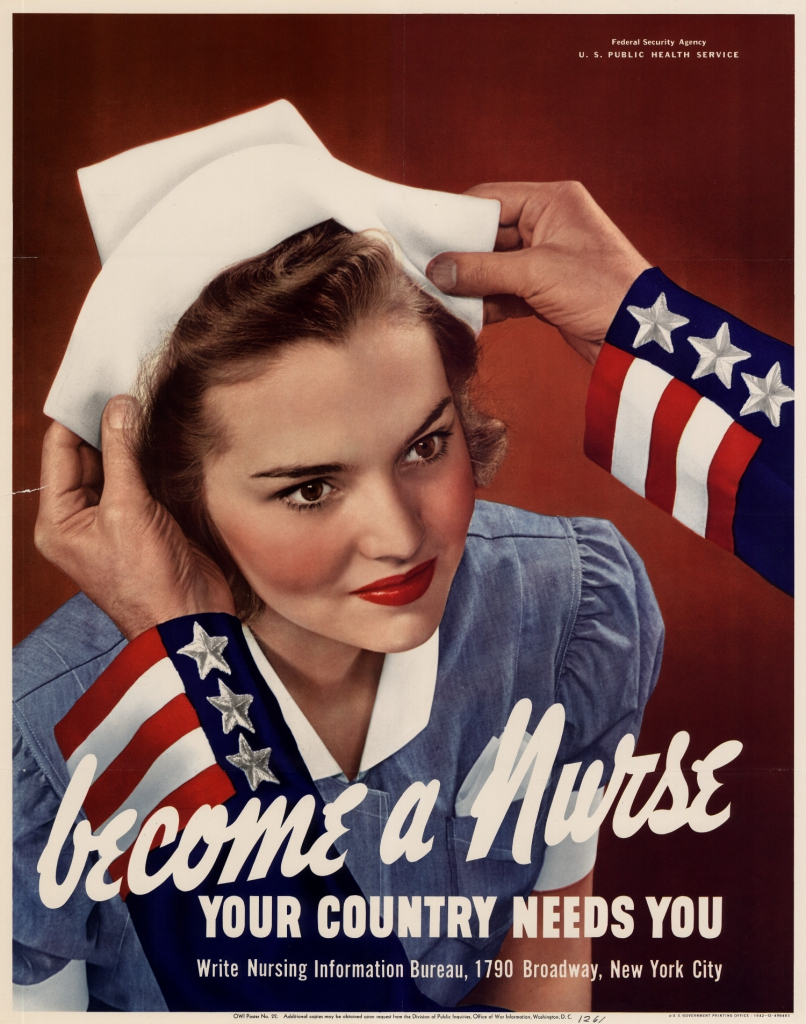 World War II Propaganda Poster - Become A Nurse. Your Country Needs You.