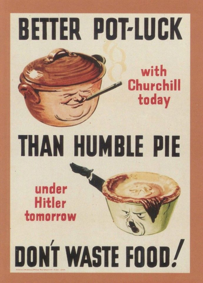 World War II Propaganda Poster - Better Pot-Luck With Churchill today than Humble Pie with Hitler tomorrow.