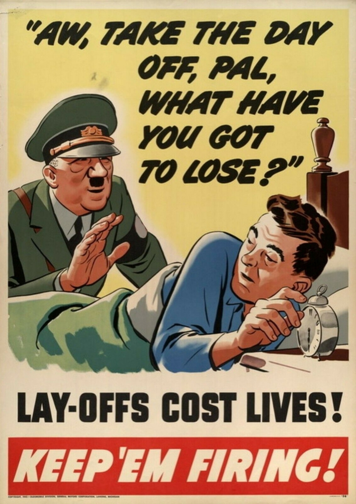"""World War II Propaganda Poster - Take the day off pal, what have you got to lose?"""""""