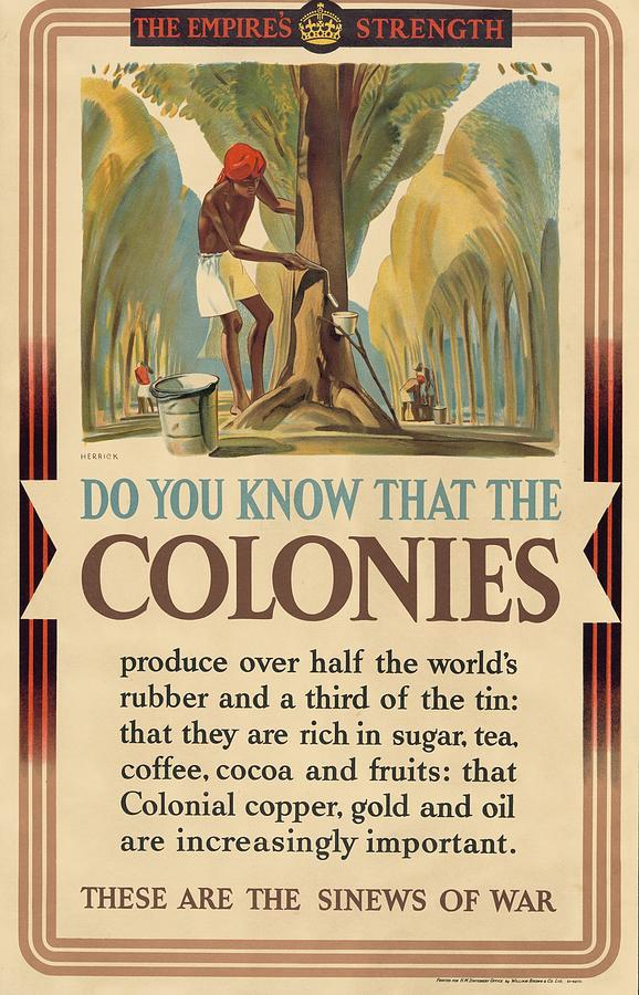 World War II Propaganda Poster - British Colonies Are The Sinews of War