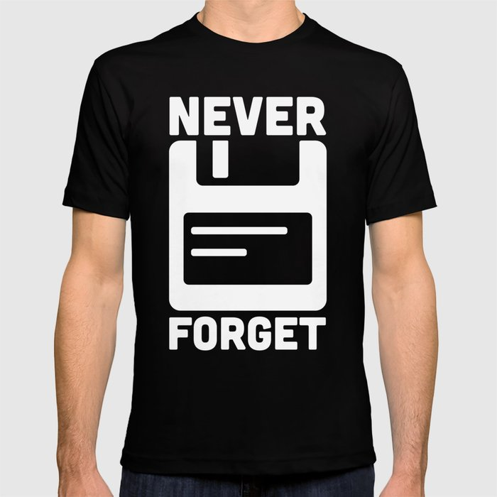 Never Forget Floppy Disk T-Shirt