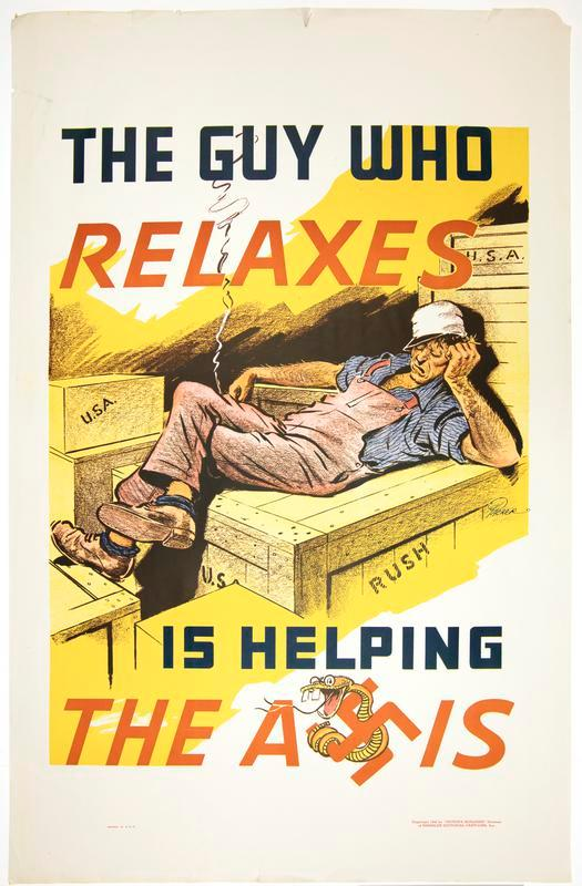 World War II Propaganda Poster - The Guy Who Relaxes Is Helping The Axis